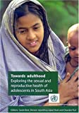 Towards Adulthood, Sarah Bott and World Health Organization Staff, 9241562501