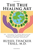 The True Healing Art, Russel Thacker, Russel Thacker Trall,, 1494975246