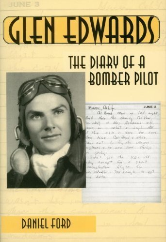 (Glen Edwards: The Diary of a Bomber Pilot Hardcover - October 17,)