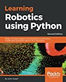 Learning Robotics using Python - Second Edition: Design, simulate and Program an interactive robot