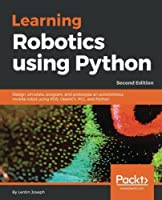 Learning Robotics using Python, 2nd Edition Front Cover