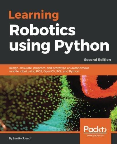 Learning Robotics using Python, 2nd Edition