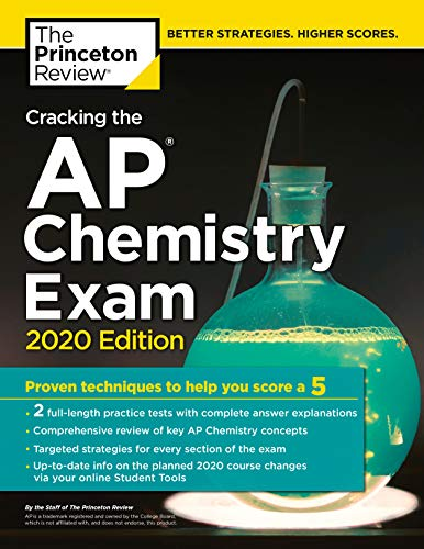 Cracking the AP Chemistry Exam, 2020 Edition: Practice Tests & Proven Techniques to Help You Score a 5 (College Test Preparation) (Princeton 2018 Ap Chemistry)