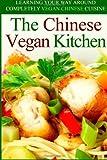 The Chinese Vegan Kitchen, Martha Stone, 1497349664