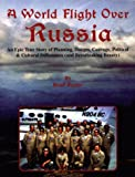 A World Flight over Russia, Brad Butler, 1891118218