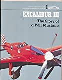 Excalibur III: The Story of a P-51 Mustang (Famous Aircraft of the National Air & Space Museum)