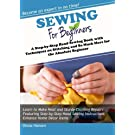 Sewing for Beginners: A Step-by-Step Hand Sewing Book with Techniques on Stitching and So Much More for the Absolute Beginner (The Series for Beginners)
