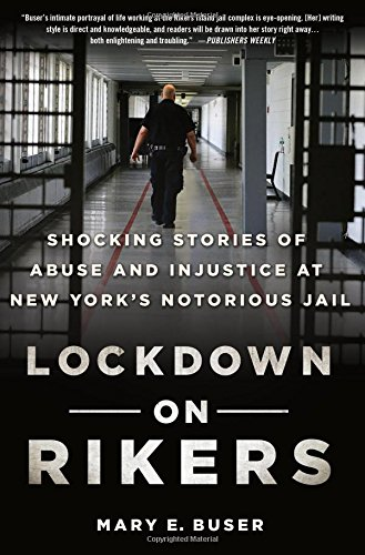 Lockdown on Rikers: Shocking Stories of Abuse and Injustice at New York's Notorious Jail