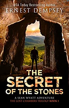 The Secret of the Stones: A Sean Wyatt Archaeological Thriller (The Lost Chambers Trilogy Book 1) by [Dempsey, Ernest]