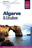Reise Know-How Algarve und Lissabon: Reiseführer für individuelles Entdecken