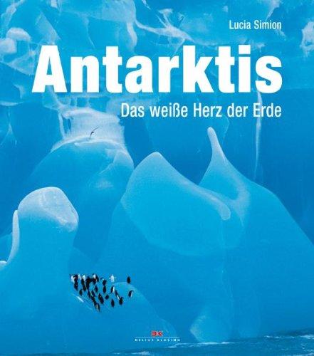 Antarktis: Das weiße Herz der Erde