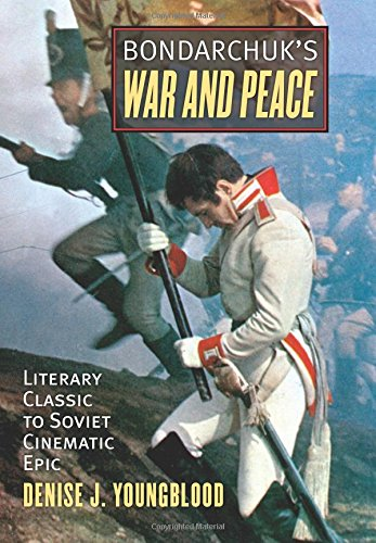 Bondarchuk's War and Peace: Literary Classic to Soviet Cinematic Epic