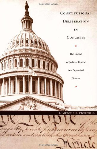 Constitutional Deliberation in Congress: The Impact of Judicial Review in a Separated System (Constitutional Conflicts)