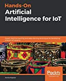 Hands-On Artificial Intelligence for IoT: Expert