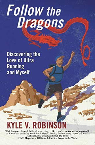 Follow the Dragons: Discovering the Love of Ultrarunning and Myself ()