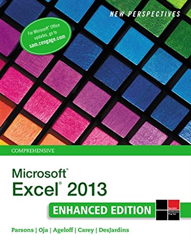 New Perspectives on Microsoft Excel 2013, Comprehensive Enhanced Edition (Microsoft Office 2013 Enhanced Editions) by Course Technology