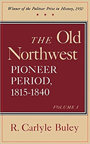 Book The Old Northwest: Pioneer Period, 1815-1840