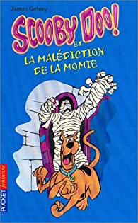 Scooby-Doo, numéro 2 : Scooby-Doo et la Malédiction de la momie par James Gelsey