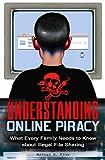 Understanding Online Piracy, Nathan W. Fisk, 0313354731