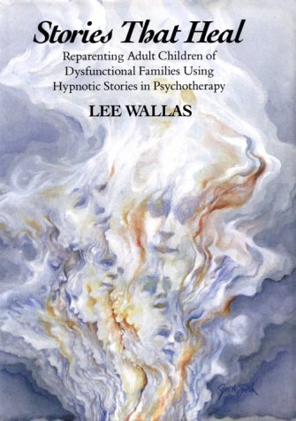Stories That Heal: Reparenting Adult Children of Dysfunctional (Norton On Archives)