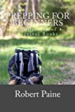 img - for Prepping for Beginners: A Collection of 4 Survival Books book / textbook / text book