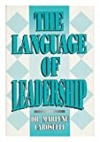 The Language of Leadership, Caroselli, Marlene, 0874251303