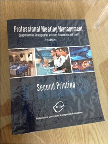 Book PROFESSIONAL MEETING MANAGEMENT: COMPREHENSIVE STRATEGIES FOR MEETINGS, CONVENTIONS AND EVENTS by PROFESSIONAL CONVENTION MANAGEMENT (2013)