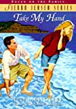 Take My Hand, Robin Jones Gunn, 1561797367