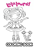 lalaloopsy coloring book - Lalaloopsy Coloring Book: Coloring Book for Kids and Adults, Activity Book with Fun, Easy, and Relaxing Coloring Pages (Perfect for Children Ages 3-5, 6-8, 8-12+)