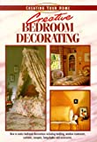 Creative Bedroom Decorating (Creating Your Home Series)