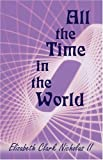 All the Time in the World, Elizabeth Clark Nicholas II, 1413735630