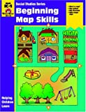 Beginning Map Skills, Jo Ellen Moore, 1557995281