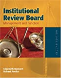 Institutional Review Board, Elizabeth A. Bankert and Robert J. Amdur, 0763730491