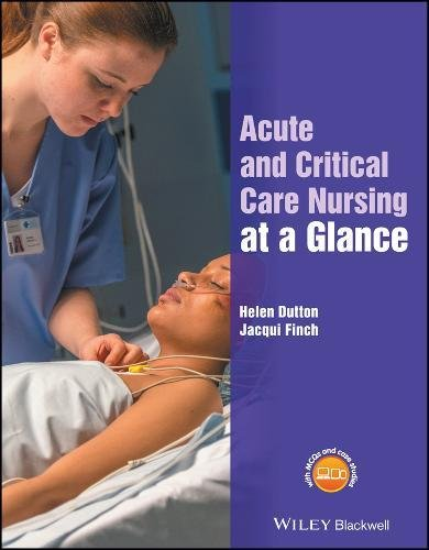 Acute and Critical Care Nursing at a Glance (At a Glance (Nursing and Healthcare)) by Wiley-Blackwell