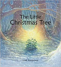 The Little Christmas Tree: Loek Koopmans: 9780863157172: Amazon ...