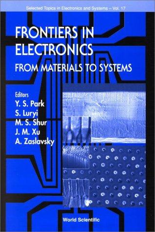Frontiers in Electronics: From Materials to Systems (Selected Topics in Electronics and Systems) pdf