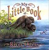My Little Book of River Otters, Hope Irvin-Marston, 0893170518