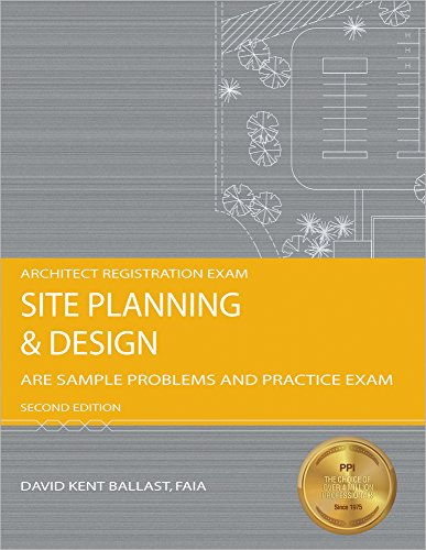 Site Planning & Design: ARE Sample Problems and Practice Exam, 2nd Ed