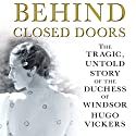 Behind Closed Doors Audiobook by Hugo Vickers Narrated by John Telfer