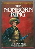 The Nonborn King, Julian May, 0395322111