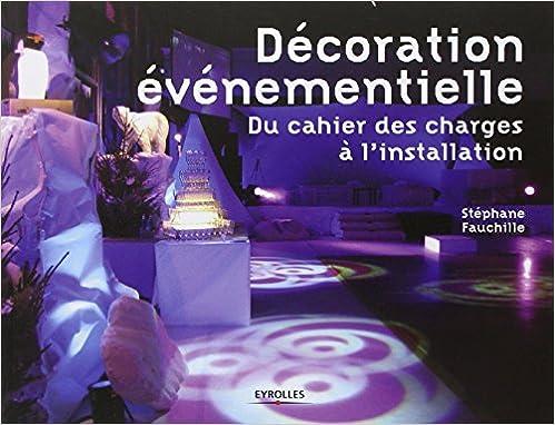 Amazon.fr - Décoration événementielle: Du cahier des charges à on