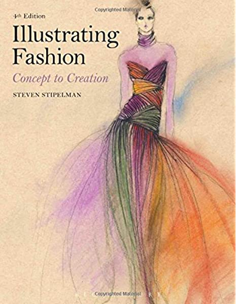 Illustrating Fashion Concept To Creation Stipelman Steven 9781501322945 Amazon Com Books