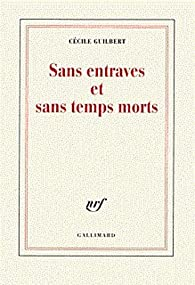 Sans entraves et sans temps morts par Guilbert