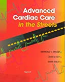 Advanced Cardiac Care in the Streets, Taylor, Raymond V., 0781714621