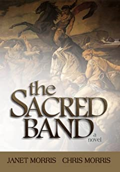 The Sacred Band (The Sacred Band Series Book 3) by [Morris, Janet, Morris, Chris]