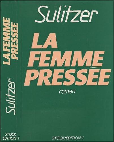 La femme pressée - Sulitzer Paul-Loup