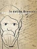 La dation Brancusi : Dessins et archives
