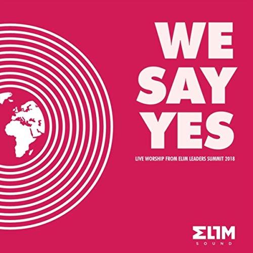 Elim Sound - We Say Yes 2018