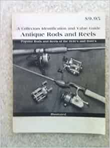 Antique rods and reels a collectors identification and for Vintage fishing rod identification