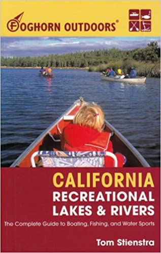 Foghorn Outdoors California Recreational Lakes and Rivers: The